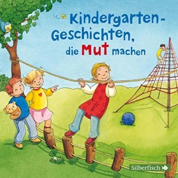 Kindergarten-Geschichten, die Mut machen: 1 CD - 1